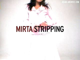 Mirta stripping